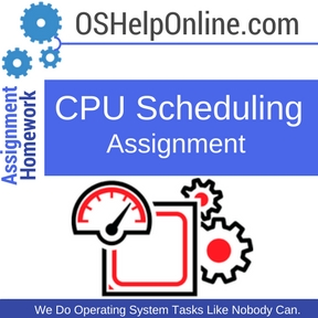 CPU Scheduling Assignment Help