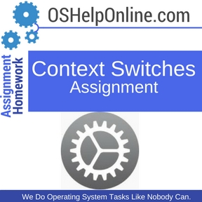 Context Switches Assignment Help