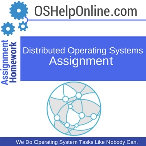 Distributed Operating Systems Assignment Help