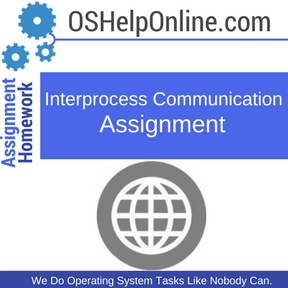 Interprocess Communication Assignment Help
