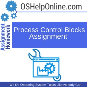 Process Control Blocks Assignment Help