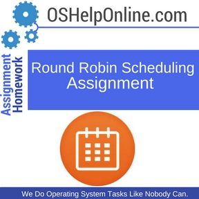 Round Robin Scheduling Assignment Help