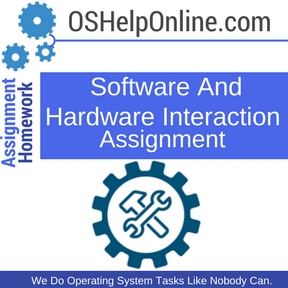 Software And Hardware Interaction Assignment Help
