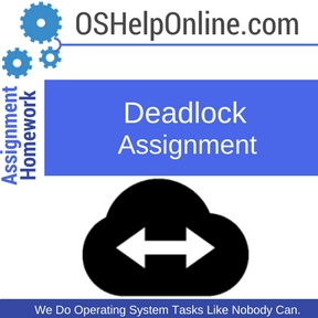 Deadlock Assignment Help