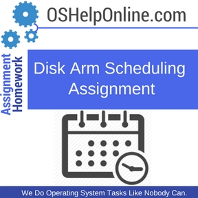 Disk Arm Scheduling Assignment Help