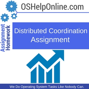 Distributed Coordination Assignment Help