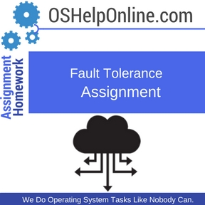 Fault Tolerance Assignment Help