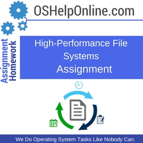 High-Performance File Systems Assignment Help