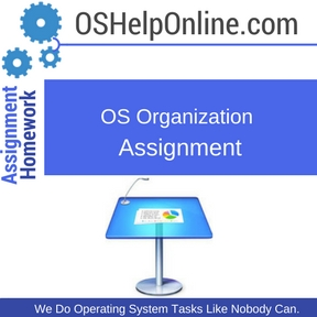 OS Organization Assignment Help