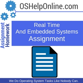 Real Time And Embedded Systems Assignment Help