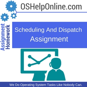 Scheduling And Dispatch Assignment Help