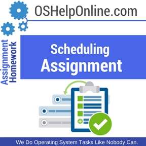 Scheduling Assignment Help