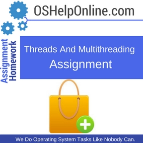Threads And Multithreading Assignment Help
